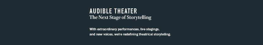 The Next Stage of Storytelling | Audible Theater