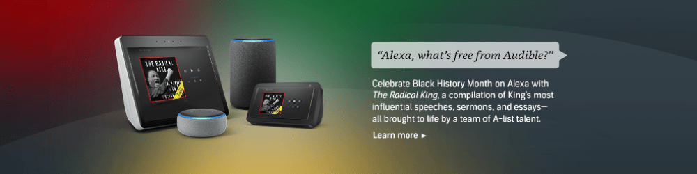 Celebrate Black History Month on Alexa with The Radical King.