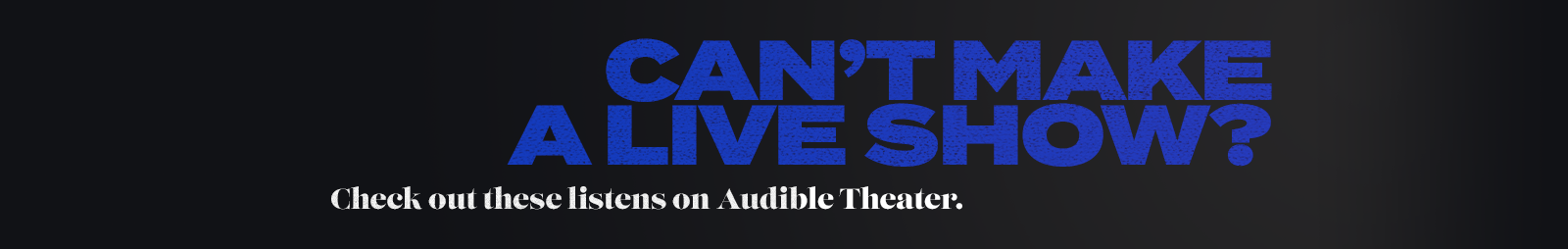 Check Out Titles on Audible Theater