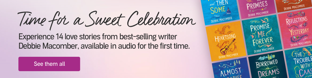 Time for a Sweet Celebration. Experience 14 love stories from best-selling writer Debbie Macomber, available in audio for the first time. See Them All.
