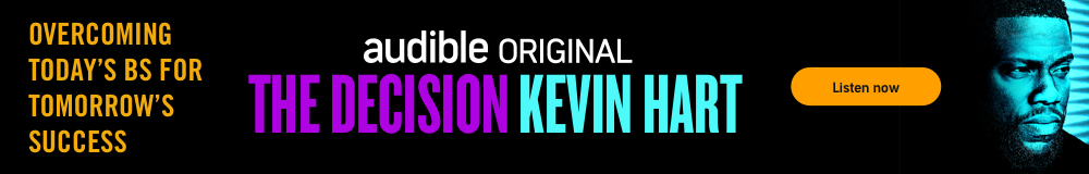 Audible Original. The Decision. Kevin Hart. Overcoming today's BS for tomorrow's success. Listen now.