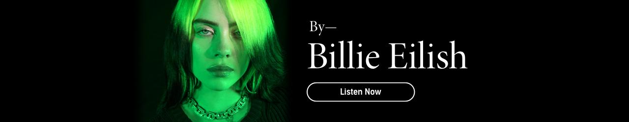 Billie Eilish: In Her Own Words. Listen now
