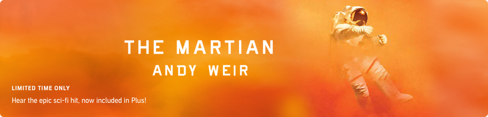 Listen to The Martian by Andy Weir in Plus until September 3rd, 2021