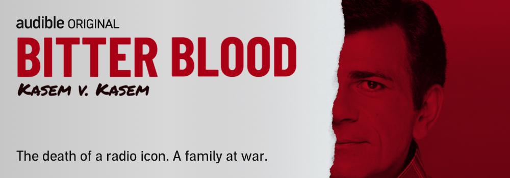 Audible Original. Bitter Blood: Kasem v. Kasem.