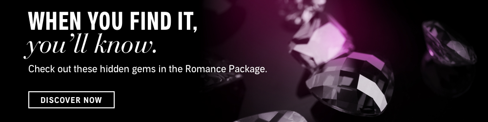 When You Find it, You'll Know. Check out these hidden gems in the Romance Package. Discover Now.