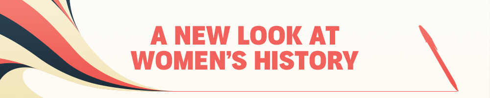 A New Look at Women's History