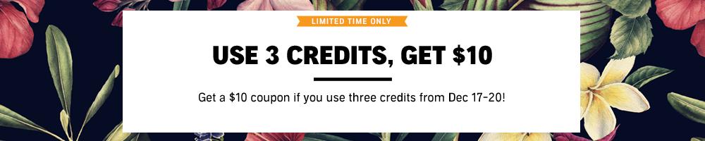 Use 3 Credits, Get $10