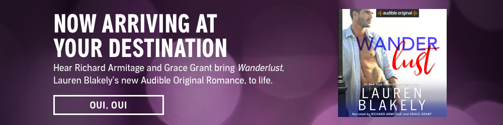 Now Arriving At Your Destination. Hear Richard Armitage and Grace Grant bring Wanderlust, Lauren Blakely's new Audible Original Romance, to life. Oui, Oui.