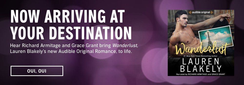 Now Arriving at Your Destination. Hear Richard Armitage and Grace Grant bring Wanderlust, Lauren Blakely's new Audible Original, to life. Oui, Oui.