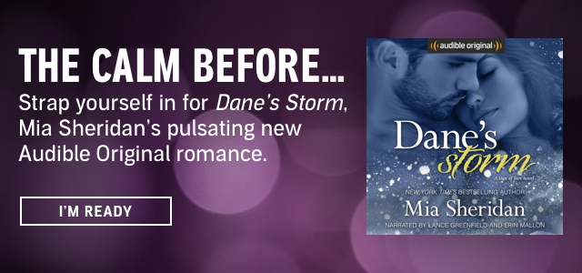 The Calm Before...Strap yourself in for Dane's Storm, Mia Sheridan's pulsating new Audible Original romance.