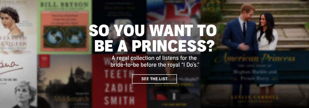 SO YOU WANT TO BE A PRINCESS? A regal collection of listens for the bride-to-be.