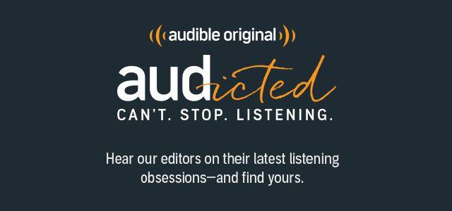 Audicted. Can't. Stop. Listening. Hear out editors on their latest listening obsessions–and find yours.