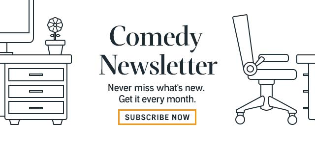 Subscribe to the Comedy Newsletter