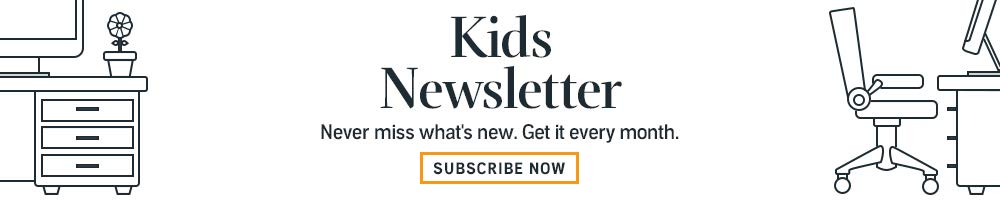 Subscribe to the Kids Newsletter