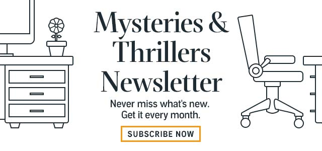 Subscribe to the Mystery and Thrillers Newsletter