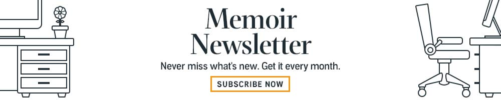 Subscribe to the Memoir Newsletter