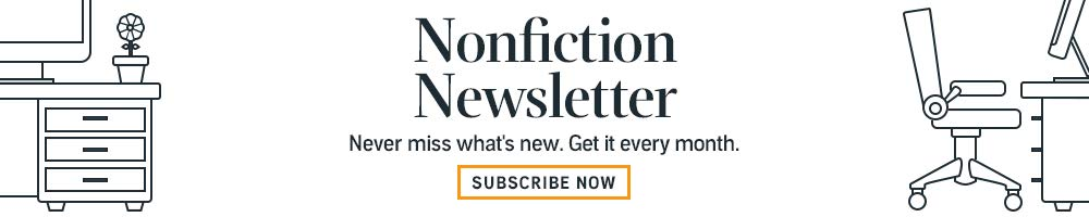 Subscribe to the Nonfiction Newsletter