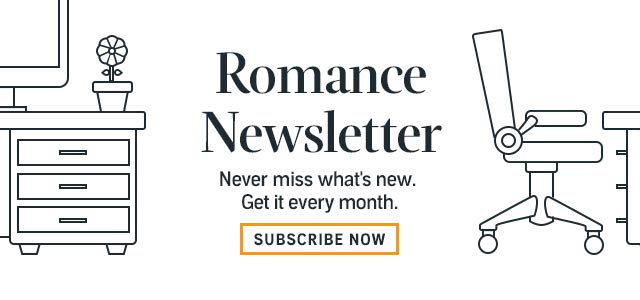 Subscribe to the Romance Newsletter