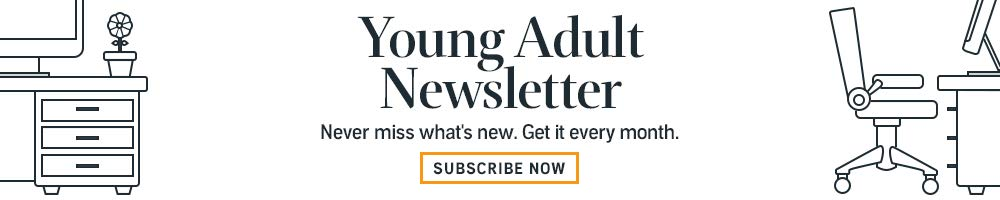 Subscribe to the Young Adult Newsletter