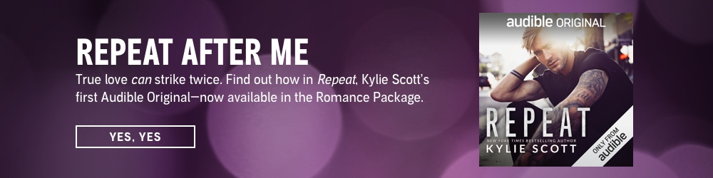 Repeat After Me. True love can strike twice. Find out how in Repeat, Kylie Scott's first Audible Original—now available in the Romance Package. Yes, Yes.
