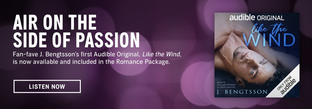 Air on the Side of Passion. Fan-fave J. Bengtsson's first Audible Original, Like the Wind, is now available and included in the Romance Package. Listen Now.