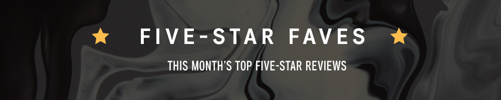 February Five Star Faves