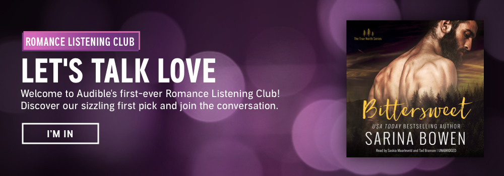 Romance Listening Club. Let's Talk Love. Welcome to Audible's first-ever Romance Listening Club! Discover our sizzling first pick and join the conversation. I'm In.