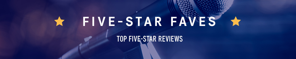 Five Star Faves: Our favorite five star reviews