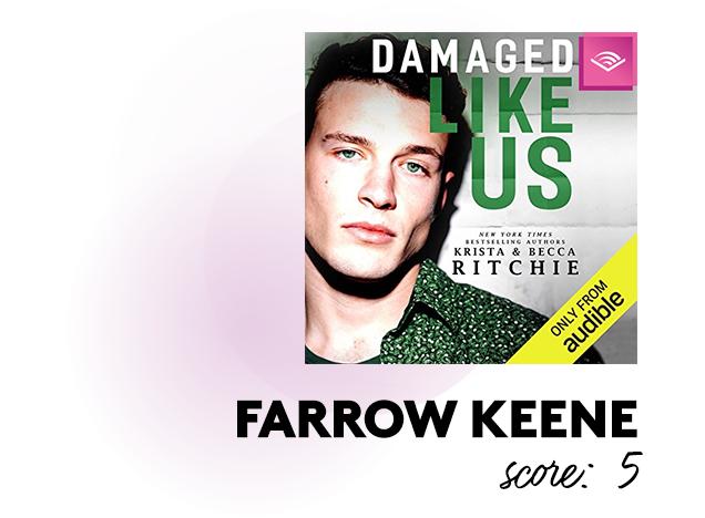 Farrow Keene. Score: 5