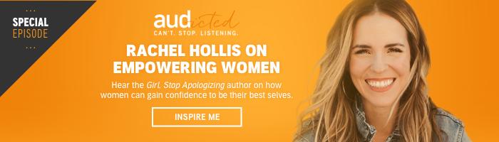 Rachel Hollis on Empowering Women - Audicted