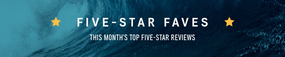This Month's Top Five-Star Reviews