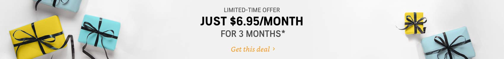 Limited-Time Offer Just $6.95/month for 3 months. Enjoy an unbeatable selection and save more than 53%.