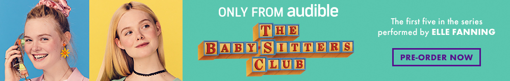 The Baby-Sitters Club. Only from Audible. The first five in the series performed by Elle Fanning. Pre-order now!