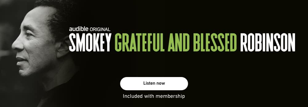 Audible Original. Smokey Robinson: Grateful and Blessed. Listen now.