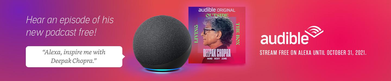 Alexa, inspire me with Deepak Chopra