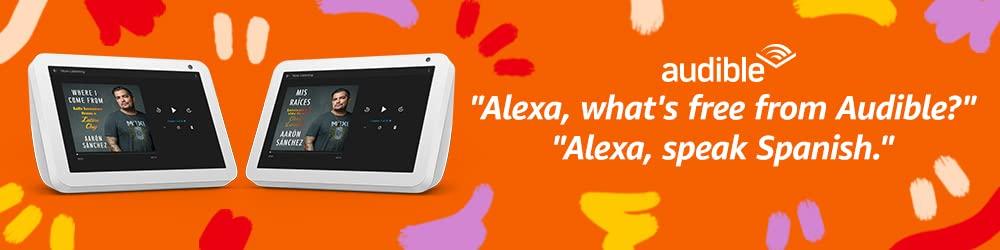 Alexa, what's free from Audible? Alexa, read in Spanish. Celebrate Hispanic Heritage Month with Chef Aaron Sanchez's memoir.