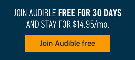 Join Audible free for 30 days and stay for $14.95 a month.