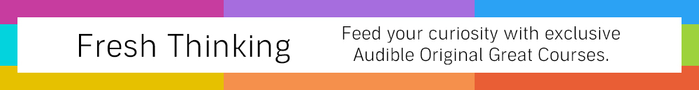 Fresh Thinking -- Feed your curiosity with exclusive Audible Original Great Courses. Find out more.