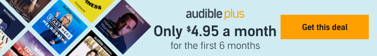 Only $4.95 a month for the first 6 months of Audible Plus