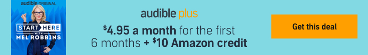 $4.95 a month for the first 6 months + $10 Amazon credit with Audible Plus