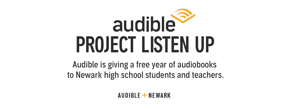 Audible Project Listen Up: Audible is giving the gift of audiobooks to high schools in Newark.