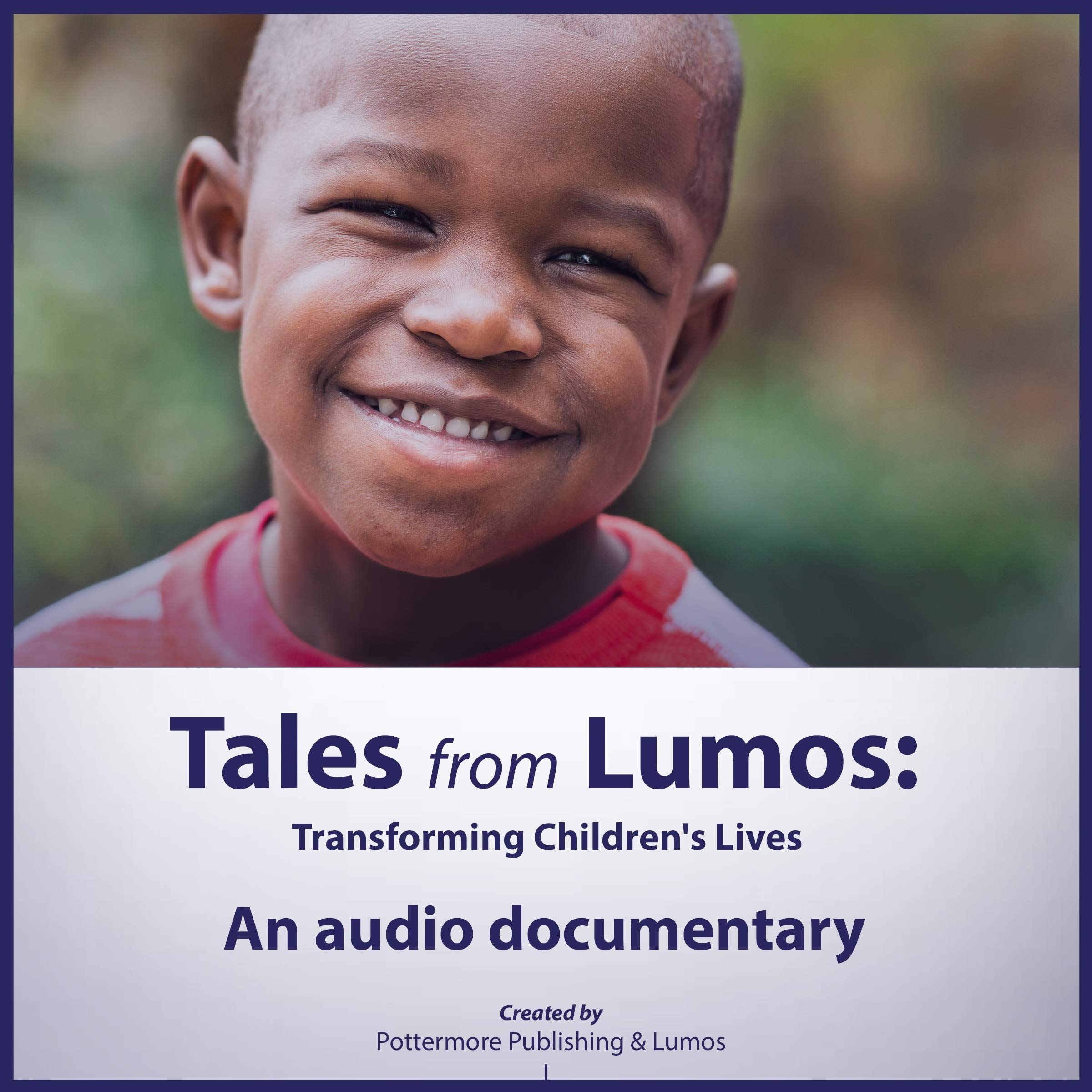 Tales from Lumos: Transforming Children's Lives