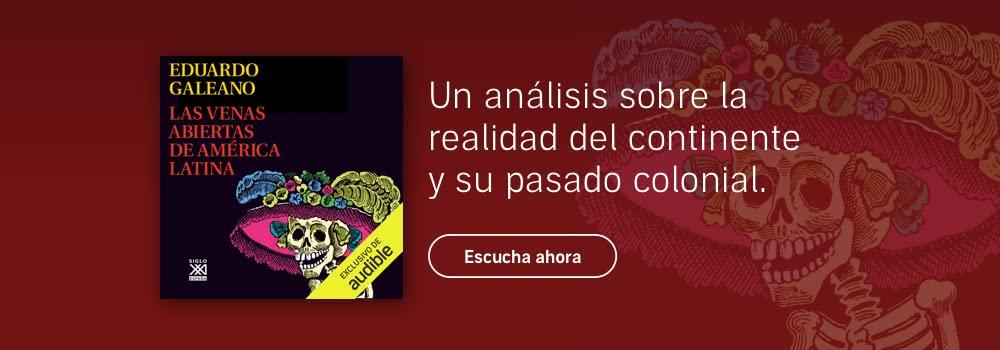 Las venas abiertas de Latinoamerica. Escucha ahora.