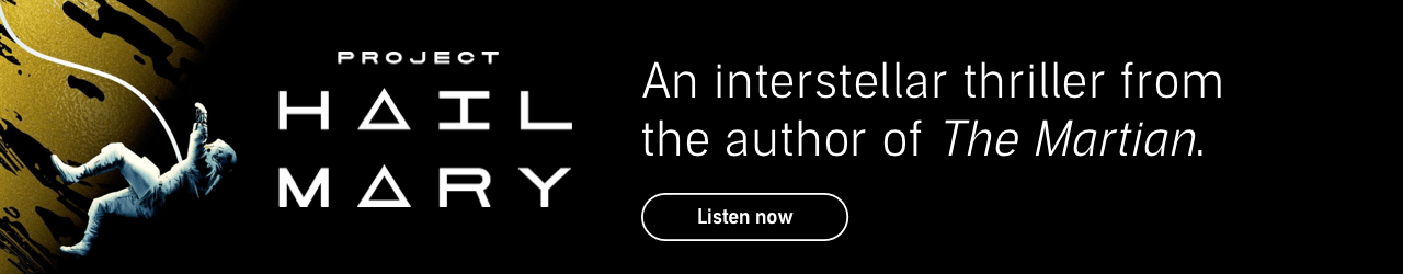 Project Hail Mary. The new interstellar thriller from the author of The Martian. Listen now.