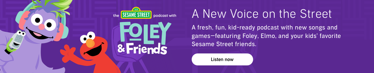 The Sesame Street Podcast with Foley & Friends. Listen Now