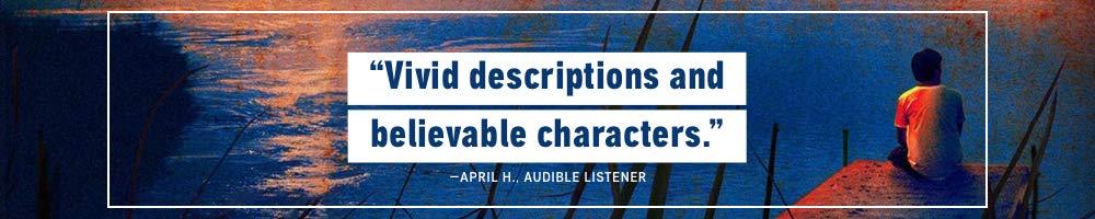 Vivid descriptions and believable characters. -- April H., Audible Listener