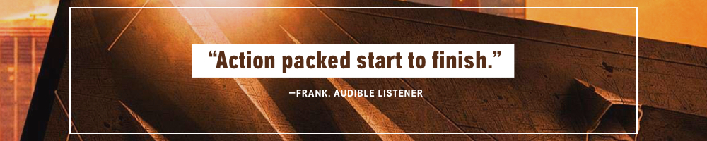 Action Packed from Start to Finish -- Frank, Audible Listener