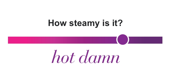 How steamy is it? Hot Damn