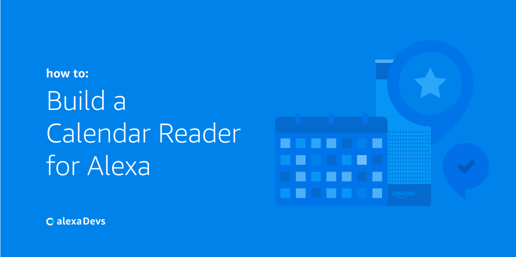 To introduce another way to help you build useful and meaningful skills for Alexa quickly, weve launched a calendar reader skill template.