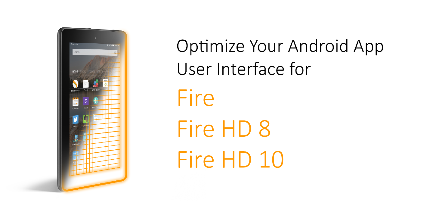 Optimize Your Android App Ui For Fire Tablets Appstore Blogs